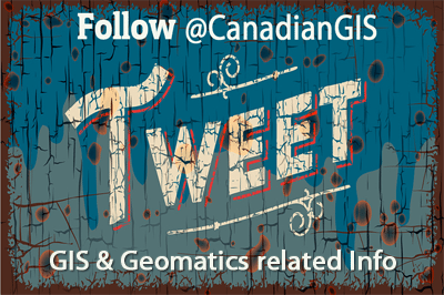 Follow CanadianGIS on Twitter for GIS and Geomatics related info